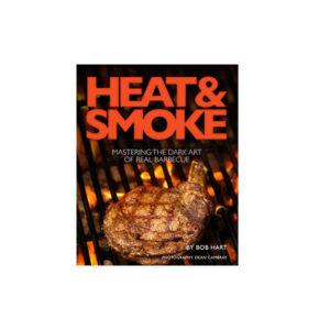 Heat & Smoke Cookbook by Bob Hart