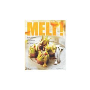 Melt! Cookbook by Bob Hart